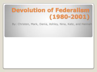 Devolution of Federalism (1980-2001)