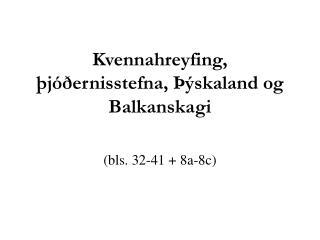 Kvennahreyfing,  þjóðernisstefna, Þýskaland og Balkanskagi