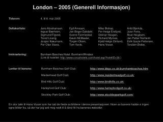 London – 2005 (Generell Informasjon)