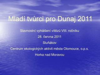 Mladí tvůrci pro Dunaj 2011