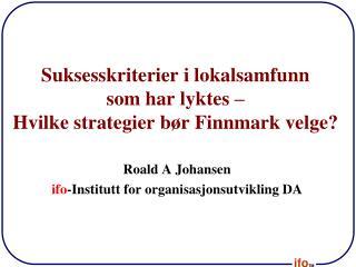 Suksesskriterier i lokalsamfunn  som har lyktes –  Hvilke strategier bør Finnmark velge?