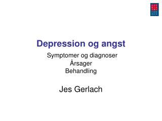 Depression og angst Symptomer og diagnoser �rsager  Behandling Jes Gerlach