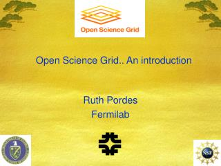 Open Science Grid.. An introduction