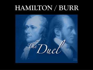HAMILTON / BURR