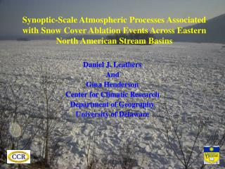 Daniel J. Leathers And  Gina Henderson Center for Climatic Research Department of Geography