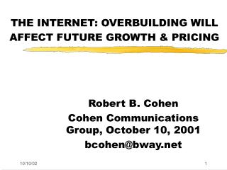 THE INTERNET: OVERBUILDING WILL AFFECT FUTURE GROWTH & PRICING