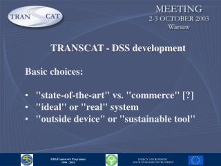 TRANSCAT - DSS development Basic choices: