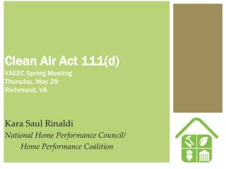 Clean Air Act 111(d) VAEEC Spring Meeting Thursday, May  29 Richmond, VA