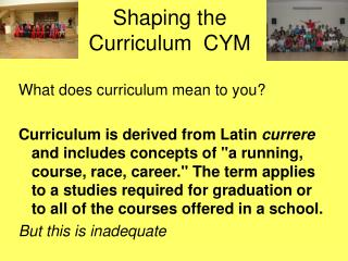 Shaping the Curriculum  CYM
