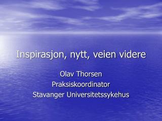 Inspirasjon, nytt, veien videre