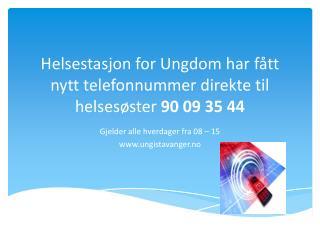 Helsestasjon for Ungdom har fått nytt telefonnummer direkte til helsesøster  90 09 35 44