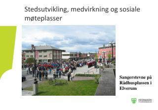 Stedsutvikling, medvirkning og sosiale møteplasser