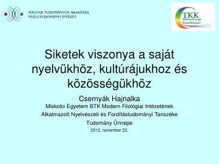 Siketek viszonya a saját nyelvükhöz, kultúrájukhoz és közösségükhöz