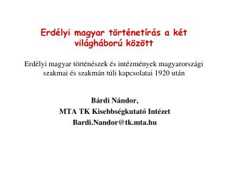 Bárdi Nándor, MTA TK Kisebbségkutató Intézet Bardi.Nandor@tk.mta.hu