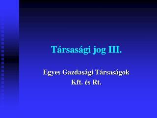 Társasági jog III.