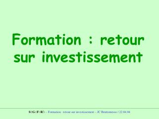 Formation : retour sur investissement