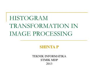 HISTOGRAM TRANSFORMATION IN IMAGE PROCESSING