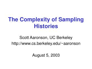 The Complexity of Sampling Histories