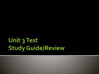 Unit 3 Test  Study Guide/Review