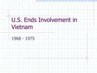 U.S. Ends Involvement in Vietnam