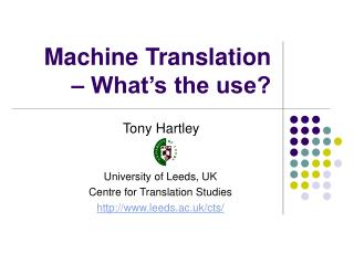 Machine Translation � What�s the use?
