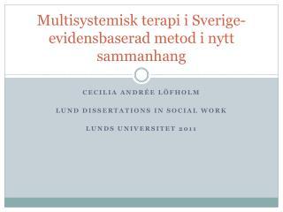 Multisystemisk terapi i Sverige- evidensbaserad metod i nytt sammanhang