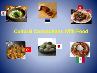 Cultural Connections With Food