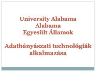 University Alabama Alabama Egyesült Államok Adatbányászati technológiák alkalmazása