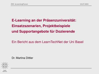 E-Learning an der Pr senzuniversit t: Einsatzszenarien, Projektbeispiele und Supportangebote f r Dozierende  Ein Bericht