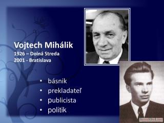 Vojtech Mihálik 1926 – Dolná Streda 2001 - Bratislava