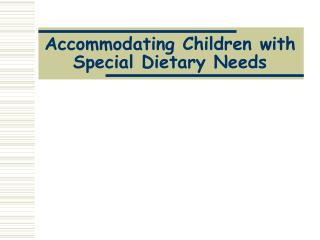 Accommodating Children with Special Dietary Needs