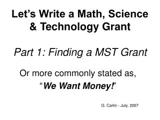Let�s Write a Math, Science & Technology Grant Part 1: Finding a MST Grant
