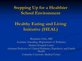 Stepping Up for a Healthier  School Environment Healthy Eating and Living Initiative (HEAL)