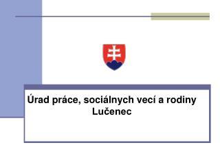 Úrad práce, sociálnych vecí a rodiny Lučenec