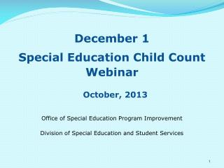 December 1 Special Education Child Count Webinar October, 2013