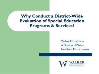 Why Conduct a District-Wide Evaluation of Special Education Programs & Services?