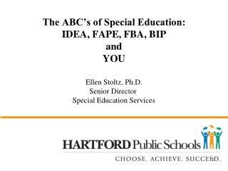 The ABC's of Special Education: IDEA, FAPE, FBA, BIP and YOU