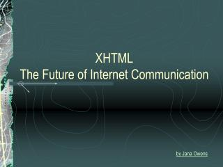 XHTML The Future of Internet Communication