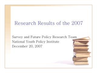 Research Results of the 2007