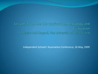 Independent Schools' Association Conference, 26 May, 2009