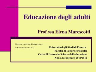 Educazione degli adulti Prof.ssa Elena Marescotti
