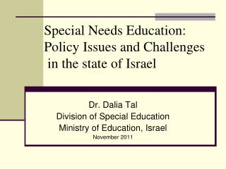Special Needs Education:  Policy Issues and Challenges  in the state of Israel