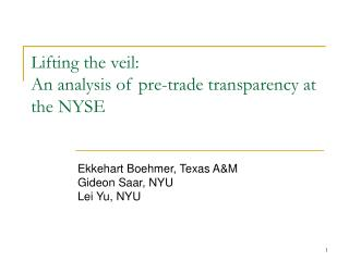 Lifting the veil: An analysis of pre-trade transparency at the NYSE