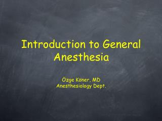 Introduction to General Anesthesia