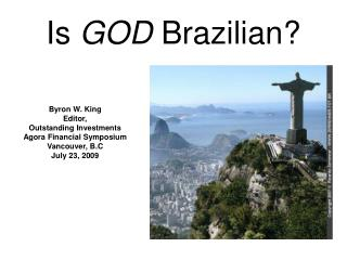 Is  GOD  Brazilian?