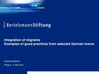 Integration of migrants Examples of good practices from selected German towns