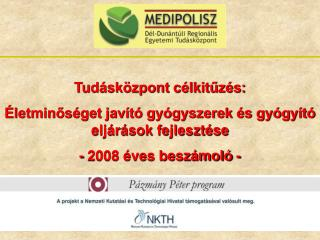 Tudásközpont célkitűzés: Életminőséget javító gyógyszerek és gyógyító eljárások fejlesztése