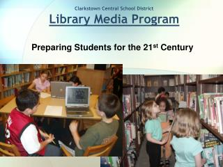 Clarkstown Central School District Library Media Program