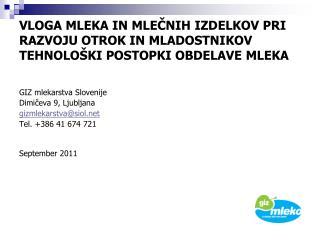 GIZ mlekarstva Slovenije Dimičeva 9, Ljubljana gizmlekarstva@siol Tel. +386 41 674 721