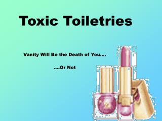Toxic Toiletries